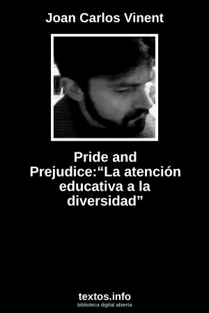"Pride and Prejudice:""La atención educativa a la diversidad"", de Joan Carlos Vinent"
