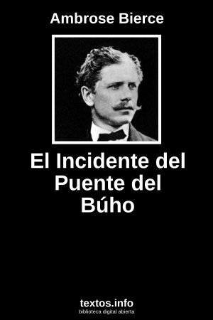 El Incidente del Puente del Búho, de Ambrose Bierce