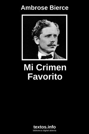 Mi Crimen Favorito, de Ambrose Bierce