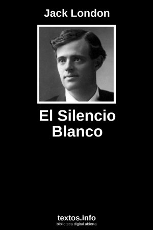 El Silencio Blanco, de Jack London