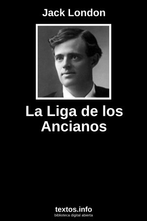 La Liga de los Ancianos, de Jack London