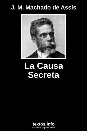 La Causa Secreta, de J. M. Machado de Assis