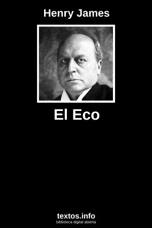 El Eco, de Henry James