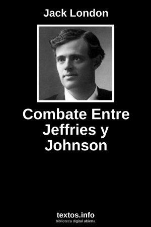 Combate Entre Jeffries y Johnson, de Jack London