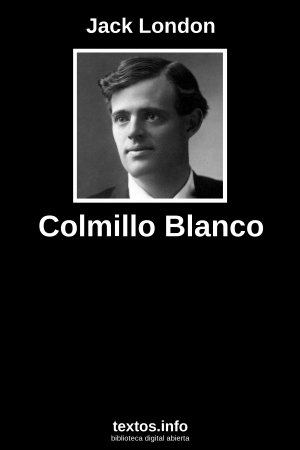 Colmillo Blanco, de Jack London