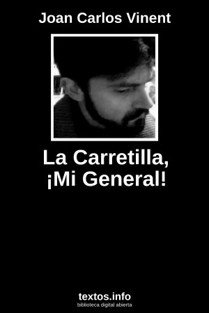 La Carretilla, ¡Mi General!, de Joan Carlos Vinent