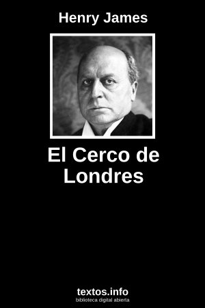 El Cerco de Londres, de Henry James