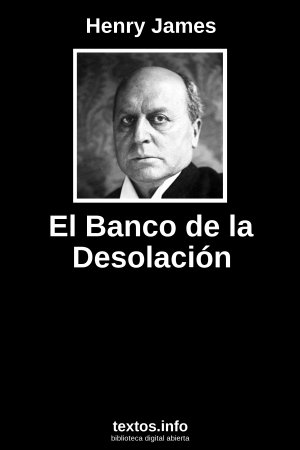 El Banco de la Desolación, de Henry James