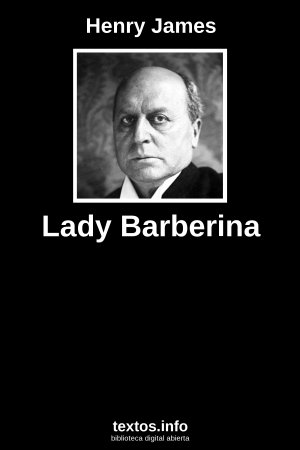 Lady Barberina, de Henry James