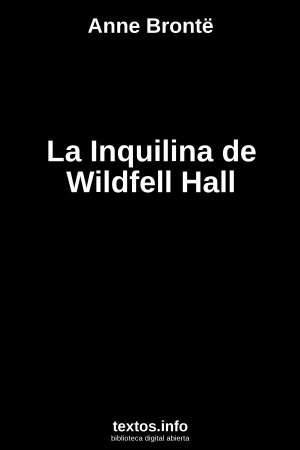 La Inquilina de Wildfell Hall, de Anne Brontë