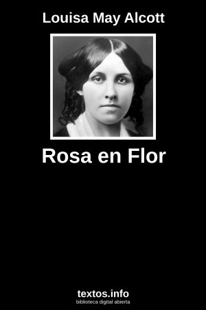 Rosa en Flor, de Louisa May Alcott