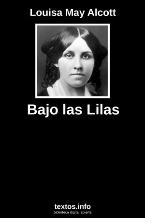 Bajo las Lilas, de Louisa May Alcott