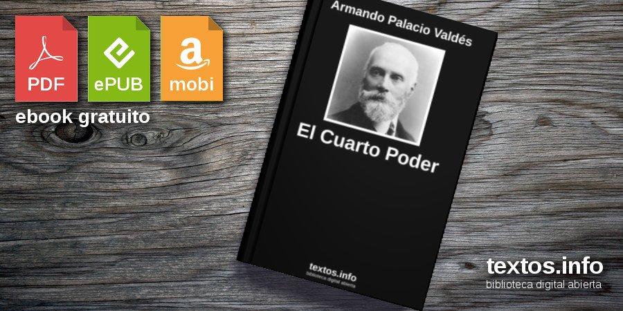 Texto: El Cuarto Poder - Armando Palacio Valdés - textos.info