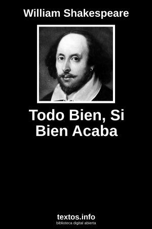 Todo Bien, Si Bien Acaba, de William Shakespeare