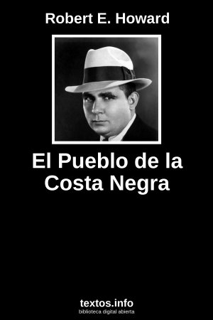 El Pueblo de la Costa Negra, de Robert E. Howard