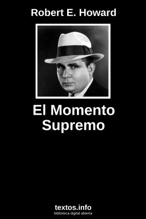 El Momento Supremo, de Robert E. Howard