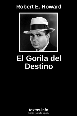 El Gorila del Destino, de Robert E. Howard
