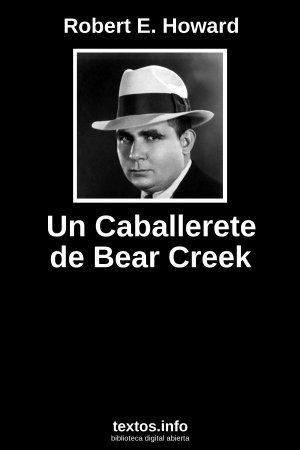 Un Caballerete de Bear Creek, de Robert E. Howard