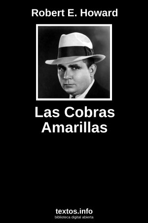 Las Cobras Amarillas, de Robert E. Howard