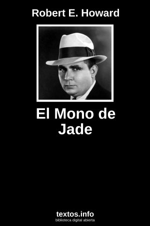 El Mono de Jade, de Robert E. Howard