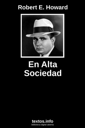 En Alta Sociedad, de Robert E. Howard