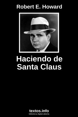 Haciendo de Santa Claus, de Robert E. Howard