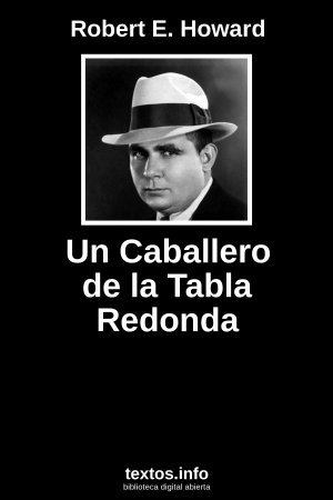 Un Caballero de la Tabla Redonda, de Robert E. Howard
