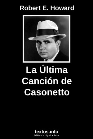 La Última Canción de Casonetto, de Robert E. Howard