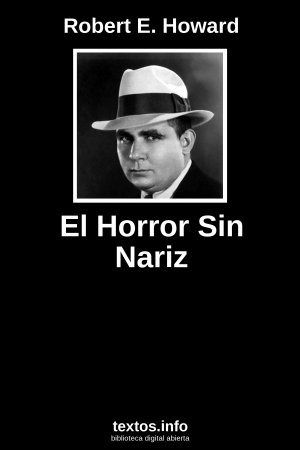 El Horror Sin Nariz, de Robert E. Howard