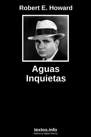 Aguas Inquietas, de Robert E. Howard