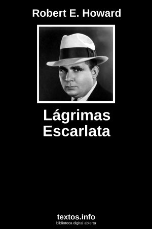 Lágrimas Escarlata, de Robert E. Howard