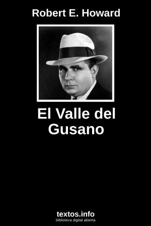 El Valle del Gusano, de Robert E. Howard