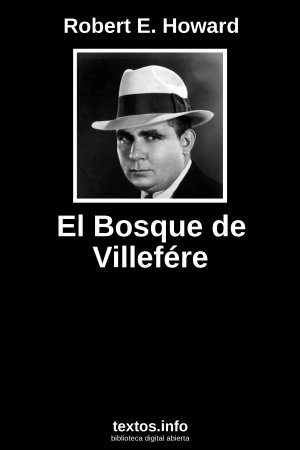 El Bosque de Villefére, de Robert E. Howard
