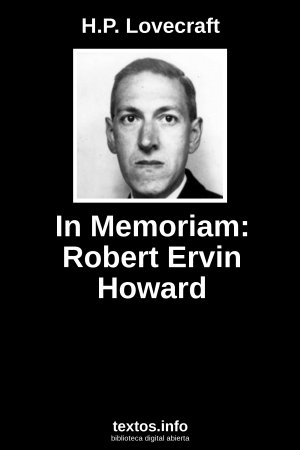 In Memoriam: Robert Ervin Howard, de H.P. Lovecraft