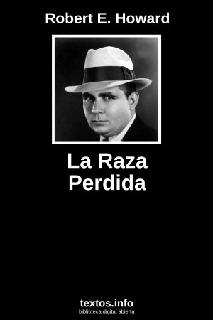 La Raza Perdida, de Robert E. Howard