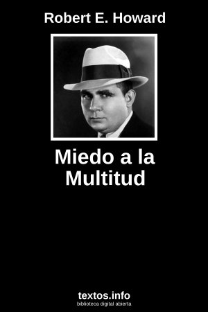 Miedo a la Multitud, de Robert E. Howard