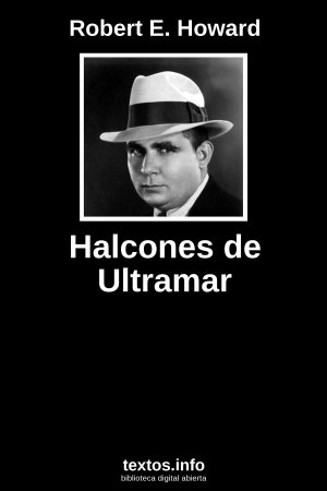 Halcones de Ultramar, de Robert E. Howard