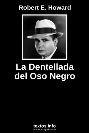 La Dentellada del Oso Negro, de Robert E. Howard