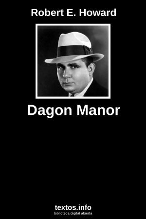 Dagon Manor, de Robert E. Howard