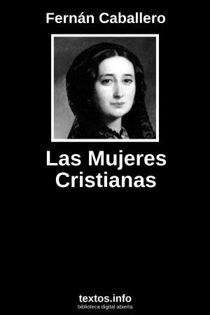 Texto Las Mujeres Cristianas Fernán Caballero Textosinfo