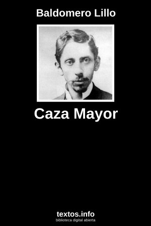 Caza Mayor, de Baldomero Lillo