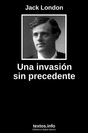Una invasión sin precedente, de Jack London